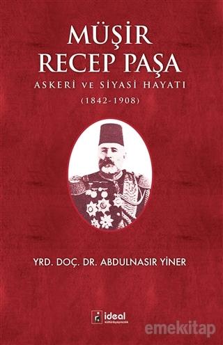 Müşir Recep Paşa Askeri ve Siyasi Hayatı