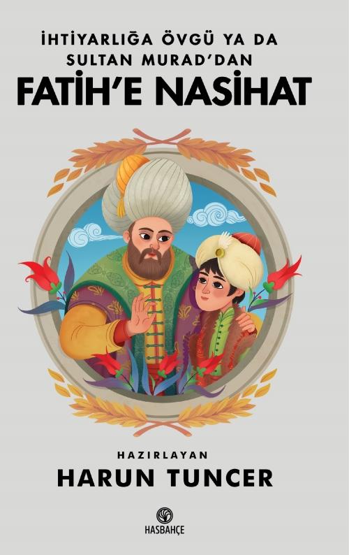 Sultan Murad'dan Fatih'e Nasihat